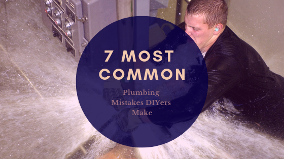7 Most Common plumbing mistakes